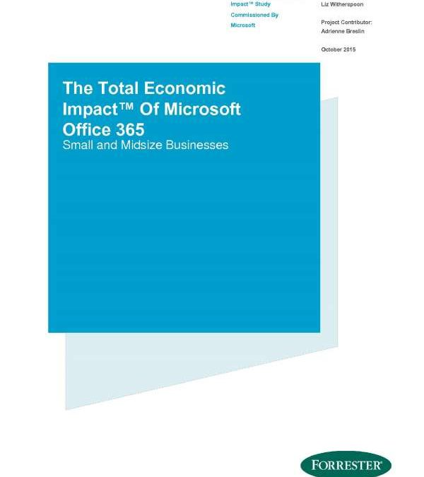 The Total Economic Impact of Microsoft Office 365 Small and Midsize Business
