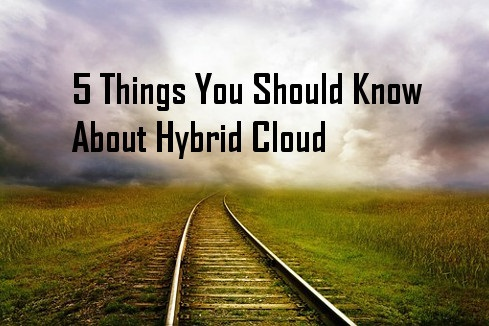 5 Things You Should Know About Hybrid Cloud