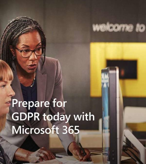 Prepare for GDPR today with Microsoft 365