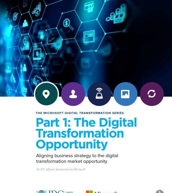 THE MICROSOFT DIGITAL TRANSFORMATION SERIES Part 1: Digital Transformation Opportunity