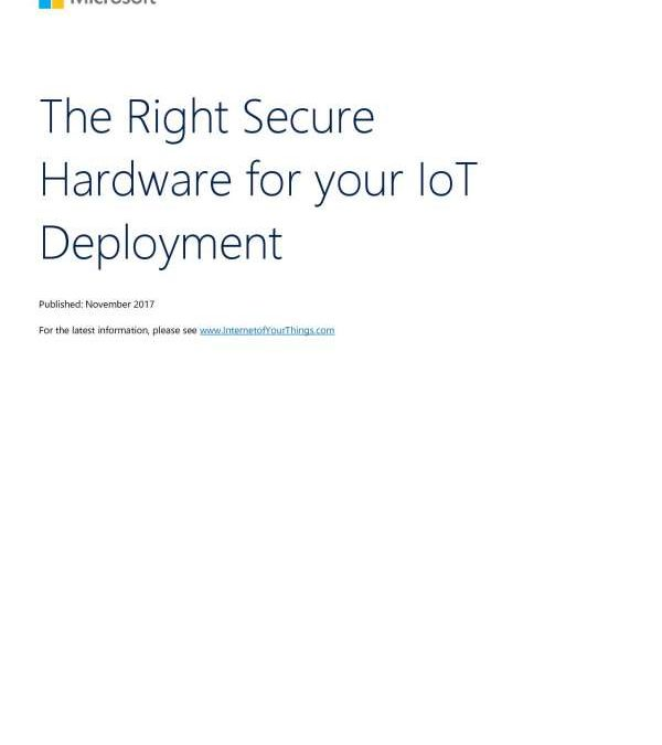 The Right Secure Hardware for your IoT Deployment